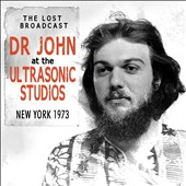 Dr. John: The Lost Broadcast: Ultrasonic Studios, New York 1973