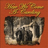 The Christmas Singers: Here We Come A-Caroling
