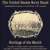 Heritage Of The March, Vol. 5-6 - The music of Losey, Mantagazzi, Barnhouse, Widqvist / US Navy Band