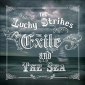 The Lucky Strikes: The Exile and the Sea *