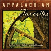 Jim Hendricks: Appalachian Favorites: Old-Time Country Melodies