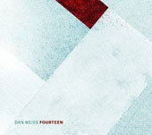 Dan Weiss (Drums): Fourteen [Digipak] [3/25]
