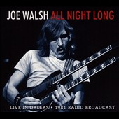 Joe Walsh (Guitar): All Night Long: Live in Dallas (1981 Radio Broadcast)