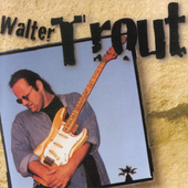 Walter Trout: Walter Trout [Reissue]