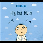 Hullabaloo (Children's Music): Shy Kid Blues