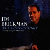 Jim Brickman: On a Winter's Night: The Songs and Spirit of Christmas [10/9]
