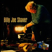 Billy Joe Shaver: Live at Billy Bob's Texas