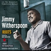 Jimmy Witherspoon: Roots/Jimmy Witherspoon