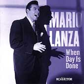 Mario Lanza (Actor/Singer): When the Day Is Done