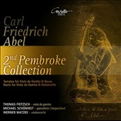 Carl Friedrich Abel: 2nd Pembroke Collection - sonatas & duets for viola da gamba / Thomas Fritzsch, viola da gamba; Michael Schonheit, hpsi; Werner Matzke, cello
