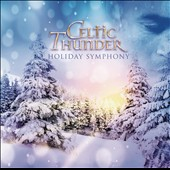 Celtic Thunder (Ireland): Holiday Symphony