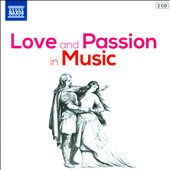Love and Passion in Music, Vol. 1 - Orchestral & Instrumental music of Berlioz, Bizet, Debussy, Donizetti, Handel, Tchaikovsky et al. / Various Artists