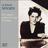 Guiomar Novaes: The Complete Published 78-rpm Recordings / Guimar Novaes, piano