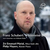 Franz Schubert: Winterreise, D. 911 / Zvi-Emanuel-Marial, countertenor; Philip Mayers, piano
