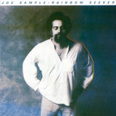 Joe Sample: Rainbow Seeker