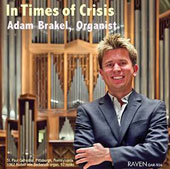 In Times of Crisis: Organ Works of Bach, Buxtehude, Rone, Gade, Widor / Adam Brakel, organ