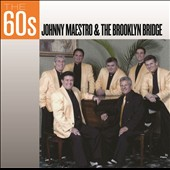 Johnny Maestro & the Brooklyn Bridge: 60s: Johnny Maestro & The Brooklyn Bridge