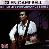 Glen Campbell: British Live Performance Series