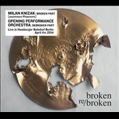 Milan Knízák/Opening Performance Orchestra: Broken Re/Broken [Digipak]