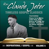Rev. Claude Jeter: Inspirational Gospel Classics, Vol. 5