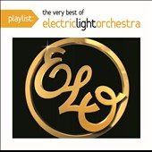 Electric Light Orchestra: Playlist: The Very Best of Electric Light Orchestra