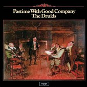 The Druids (70's): Pastime with Good Company