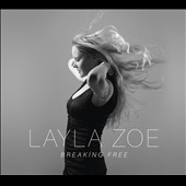 Layla Zoe: Breaking Free [Digipak]