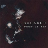 Equador: Bones of Man [10/28]