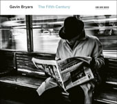 Prism Quartet (Saxophone Quartet)/Donald Nally/The Crossing (Choir): Gavin Bryars: The Fifth Century *