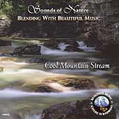 Sounds Of Nature: Cool Mountain Stream: Soothing Sounds for Body and Soul