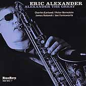 Eric Alexander (Saxophone): Alexander the Great