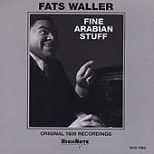 Fats Waller: Fine Arabian Stuff
