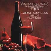 Vineyard Classics - Cabernet Sauvignon, Merlot, Pinot Noir