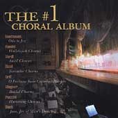 The #1 Choral Album - Beethoven, Handel, Verdi, Bizet, et al