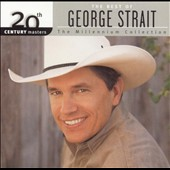 George Strait: 20th Century Masters - The Millennium Collection: The Best of George Strait