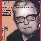 Shostakovich: Complete Songs Vol 2 - The Last Years