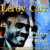 Leroy Carr: Prison Bound Blues [Digipak]