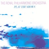 Royal Philharmonic Orchestra: The Royal Philharmonic Orchestra Play The Shows