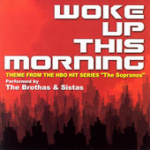 The Brothas & Sistas: Woke Up This Morning: Theme From The HBO Hit Series