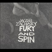 Jacob Zachary: Fury and Spin