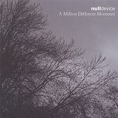 Null Device: A Million Different Moments