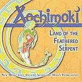 Xochimoki: Land  of the Feathered Serpent