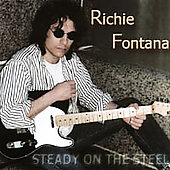 Richie Fontana: Steady on the Steel