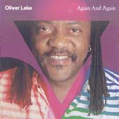 Oliver Lake: Again and Again