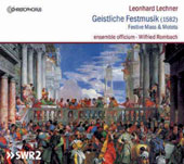 Leonhard Lechner: Festive Masses & Motets (1582) / Ensemble officium, Ensemble Gabinetto Armonico, Wilfried Romach
