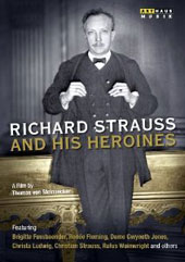 Richard Strauss and his Heroines, a film by Thomas von Steinaecker / Brigitte Fassbaender, Renée Fleming, Gwyneth Jones, Christa Ludwig et al.  [DVD]