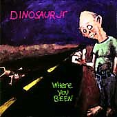 Dinosaur Jr.: Where You Been [Bonus Tracks] [Remaster]