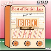 Chris Barber (1~Trombone): Best of British Jazz From the BBC Jazz Club, Vol. 3