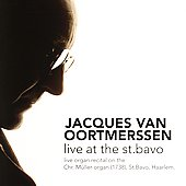 Live at the St. Bavo / Jacques van Oortmerssen