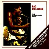 Robert Cray: Bad Influence